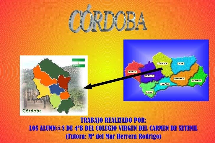 TRABAJO REALIZADO POR: LOS  [email_address]  DE 4ºB DEL COLEGIO VIRGEN DEL CARMEN DE SETENIL (Tutora: Mª del Mar Herrera R...