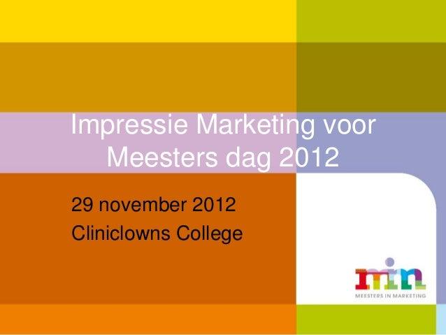 Impressie Marketing voor  Meesters dag 201229 november 2012Cliniclowns College