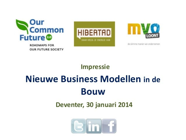 Impressie  Nieuwe Business Modellen in de Bouw Deventer, 30 januari 2014