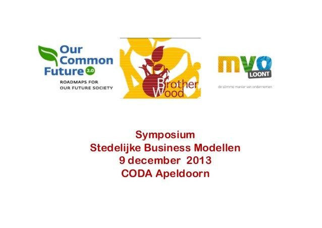 Symposium y p Stedelijke Business Modellen 9 december 2013 CODA Apeldoorn