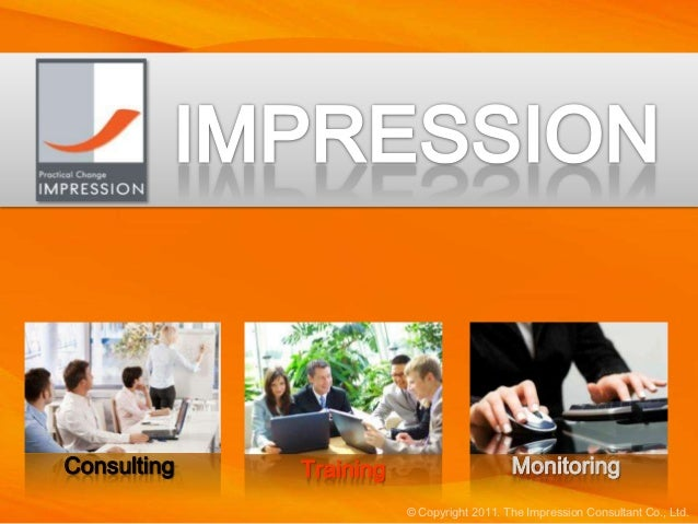 Consulting   Training                      Monitoring                        © Copyright 2011. The Impression Consultant C...