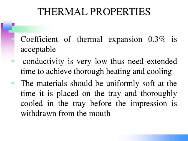 THERMAL PROPERTIES  Coefficient of thermal expansion 0.3% is acceptable  conductivity is very low thus need extended tim...