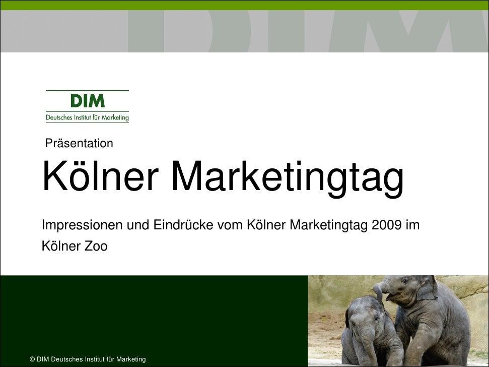 Präsentation      Kölner Marketingtag    Impressionen und Eindrücke vom Kölner Marketingtag 2009 im    Kölner Zoo     © DI...