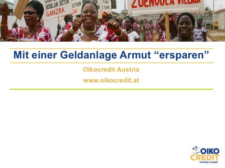"""Oikocredit Austria www.oikocredit.at Mit einer Geldanlage Armut """"ersparen"""""""