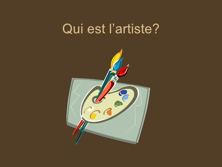 Qui est l'artiste?