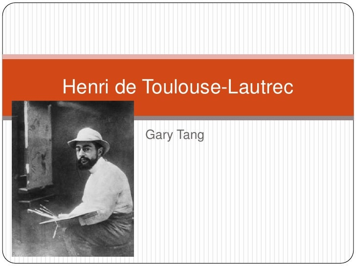 Gary Tang<br />Henri de Toulouse-Lautrec<br />