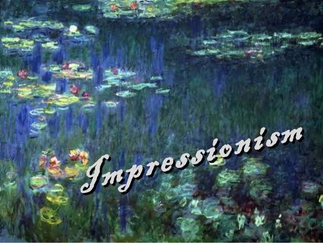 Impressionism Impressionism