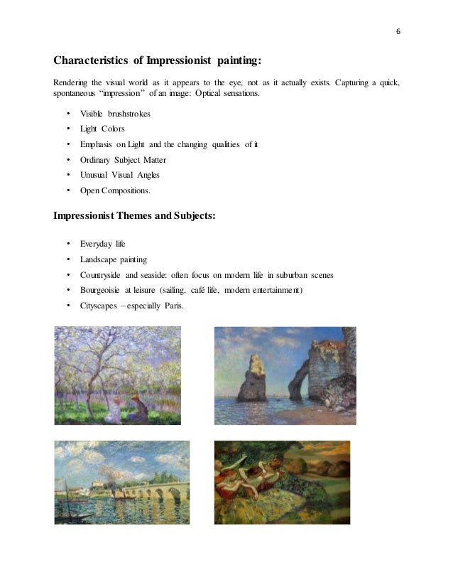 Impressionism in the visual arts for In their paintings the impressionists often focused on