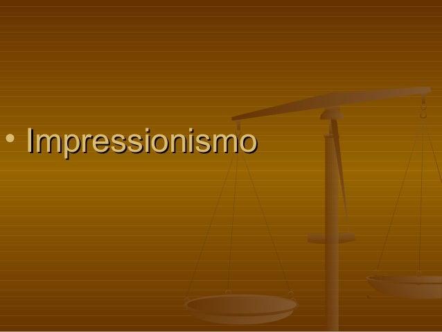 • ImpressionismoImpressionismo