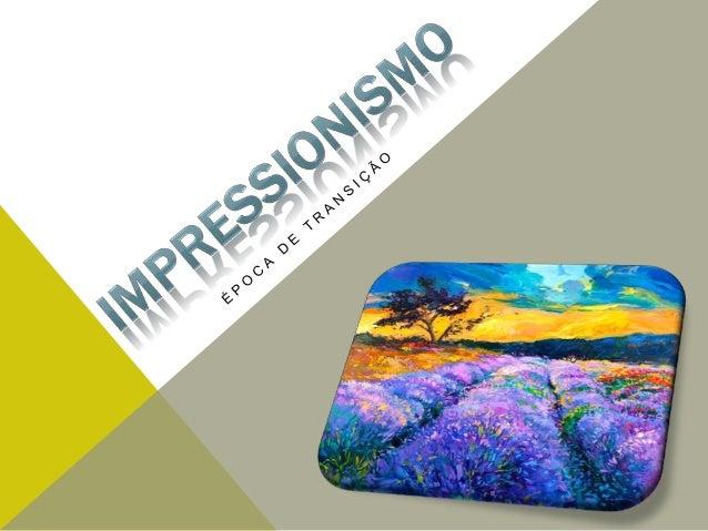 O impressionismo foi um movimento artístico (artes plásticas e música) que surgiu na França no final do século XIX. Este m...