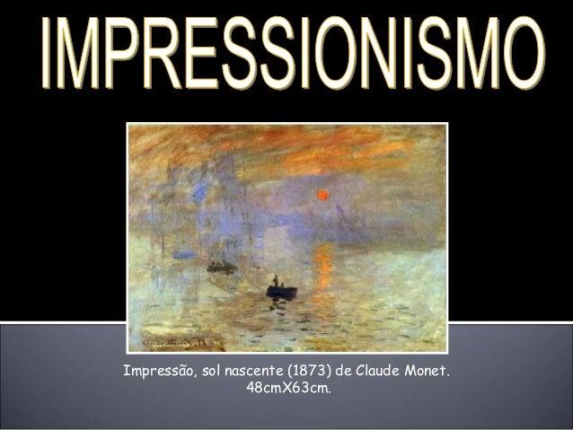 Impressão, sol nascente (1873) de Claude Monet. 48cmX63cm.