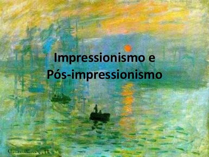 Impressionismo e Pós-impressionismo<br />