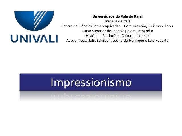 Universidade do Vale do ItajaíUnidade de ItajaíCentro de Ciências Sociais Aplicadas – Comunicação, Turismo e LazerCurso Su...