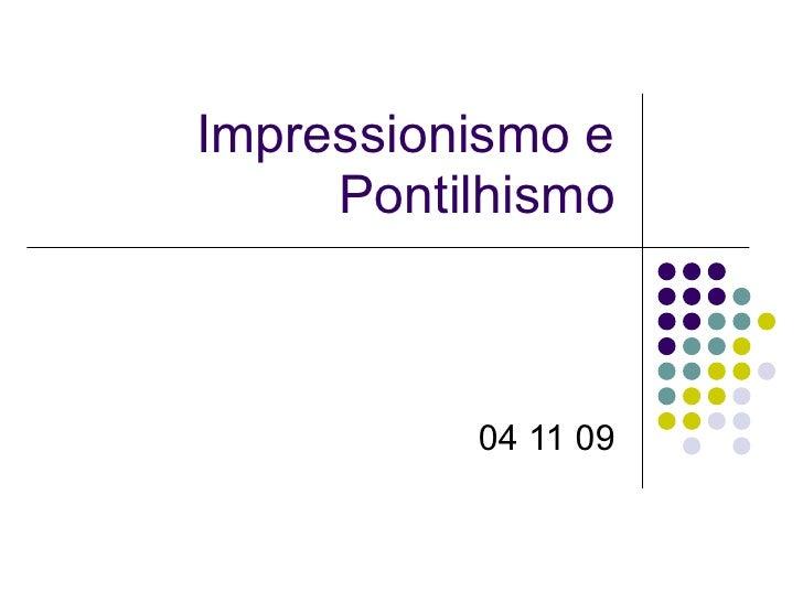 Impressionismo e Pontilhismo 04 11 09
