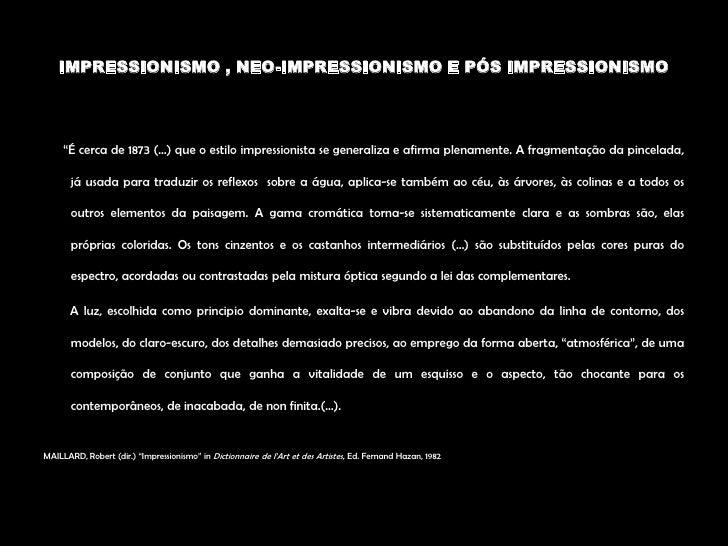 """IMPRESSIONISMO , NEO-IMPRESSIONISMO E PÓS IMPRESSIONISMO<br />      """"É cerca de 1873 (…) que o estilo impressionista se ge..."""