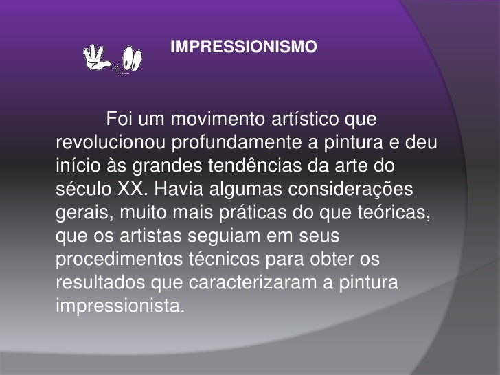 IMPRESSIONISMO<br />Foi um movimento artístico que revolucionou profundamente a pintura e deu início às grandes tendências...