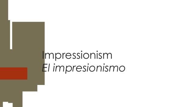 Impressionism El impresionismo
