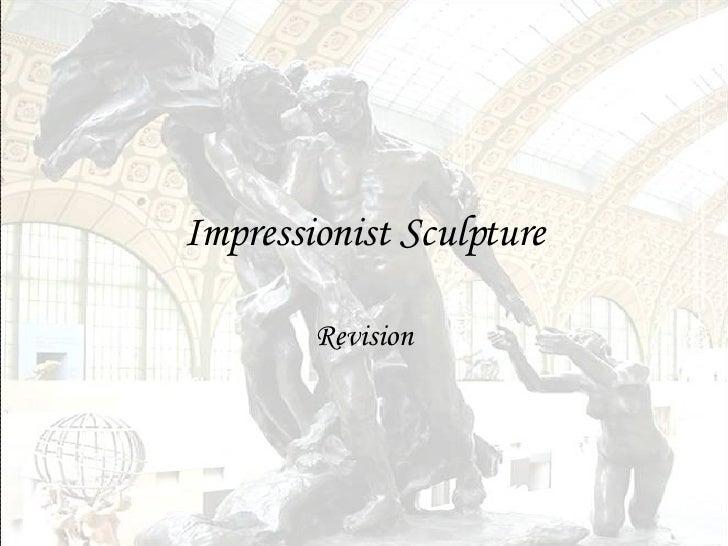 Impressionist Sculpture Revision