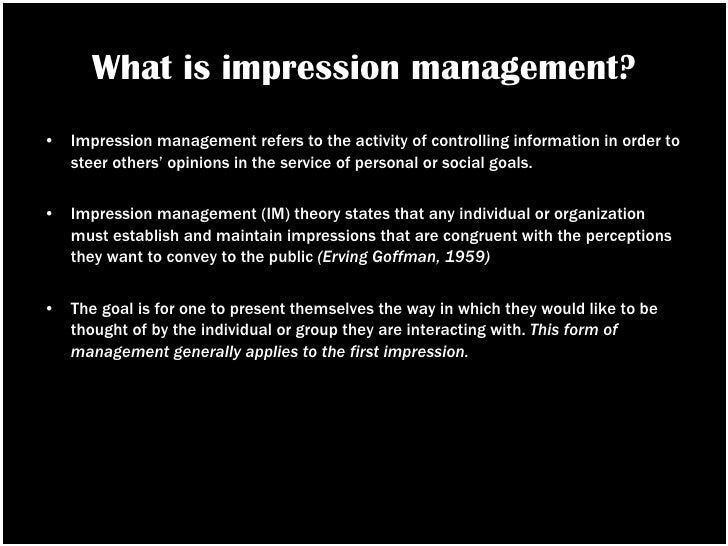 goffman impression management Visit amazoncom's erving goffman page and shop for all erving goffman books stigma notes on the management of spoiled identity and frame analysis.