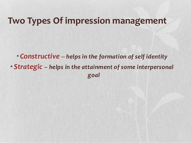 role and impression management Impression formation process and its place and role in a stakeholder's behavior  in  from decision theory, emotion theory, impression management theory,.