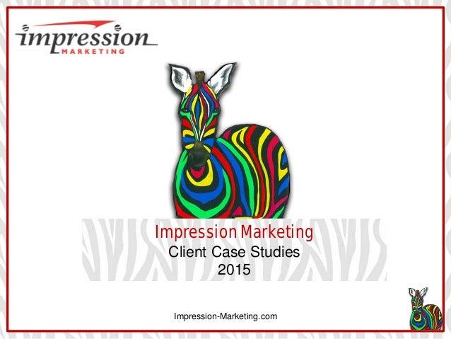 Impression-Marketing.com Impression Marketing Client Case Studies 2015