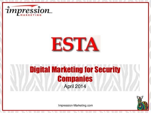 Impression-Marketing.com Digital Marketing for Security Companies April 2014