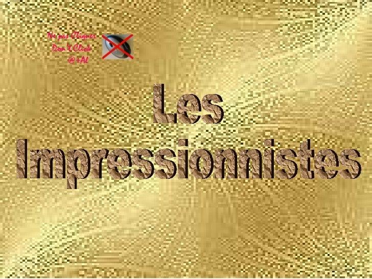Les  Impressionnistes Ne pas Cliquer Don't Click   @+Al