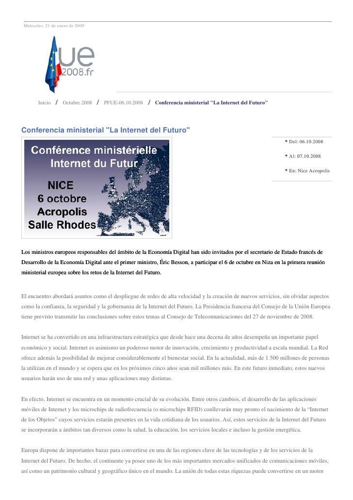 """Miércoles, 21 de enero de 2009             Inicio      Octubre 2008    PFUE-06.10.2008        Conferencia ministerial """"La ..."""