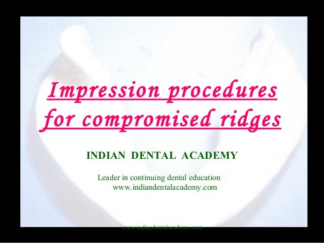 Impression procedures for compromised ridges  / implant dentistry course/ implant dentistry course