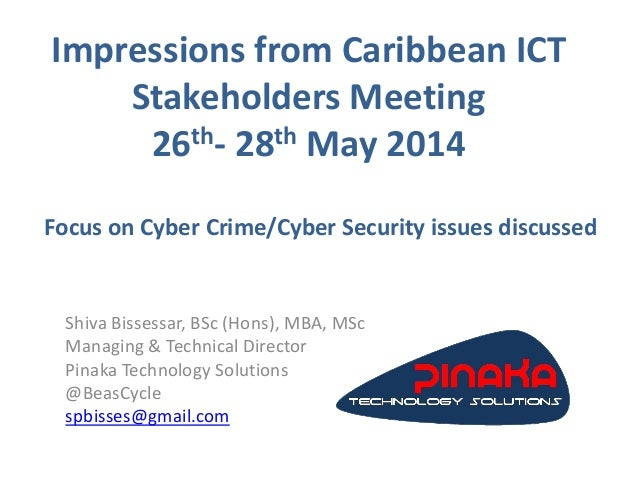Impressions from Caribbean ICT Stakeholders Meeting 26th- 28th May 2014 Focus on Cyber Crime/Cyber Security issues discuss...