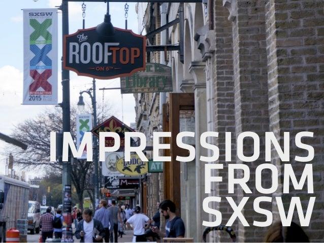 IMPRESSIONS FROM SXSW