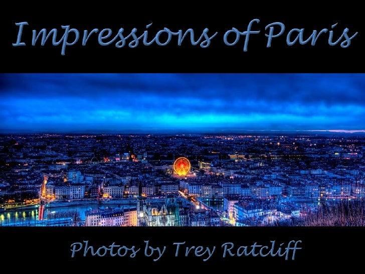 Impressions of Paris<br />Photos by Trey Ratcliff<br />