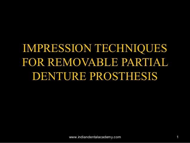 11 IMPRESSION TECHNIQUESIMPRESSION TECHNIQUES FOR REMOVABLE PARTIALFOR REMOVABLE PARTIAL DENTURE PROSTHESISDENTURE PROSTHE...