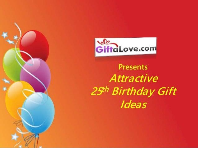 Amazing Ideas On 25th Birthday Gift Surprises