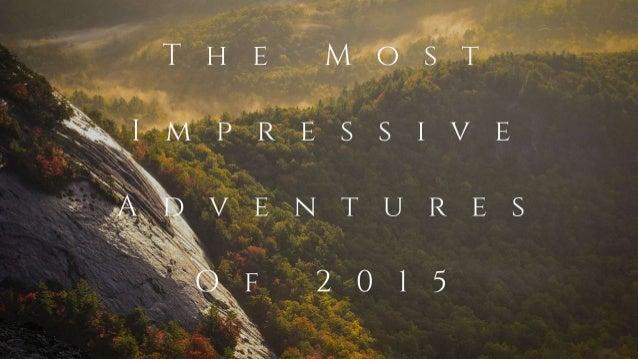 The Most Impressive Adventures Of 2015