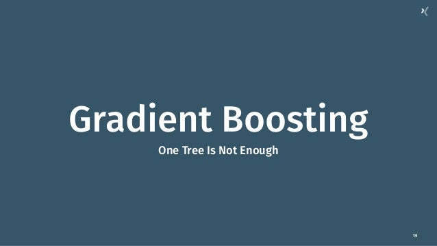 19 Gradient Boosting One Tree Is Not Enough