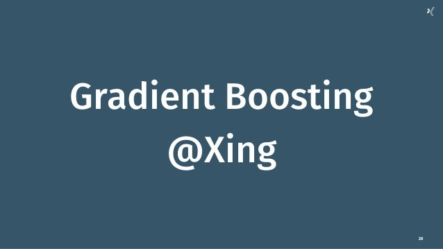 28 Gradient Boosting @Xing