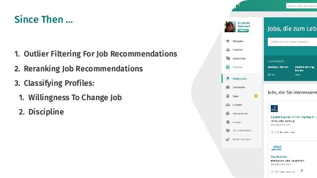 3 1. Outlier Filtering For Job Recommendations 2. Reranking Job Recommendations 3. Classifying Profiles: 1. Willingness To...
