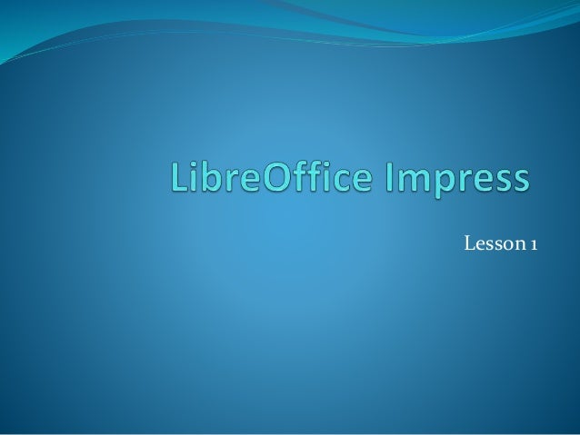 libre office impress lesson 1