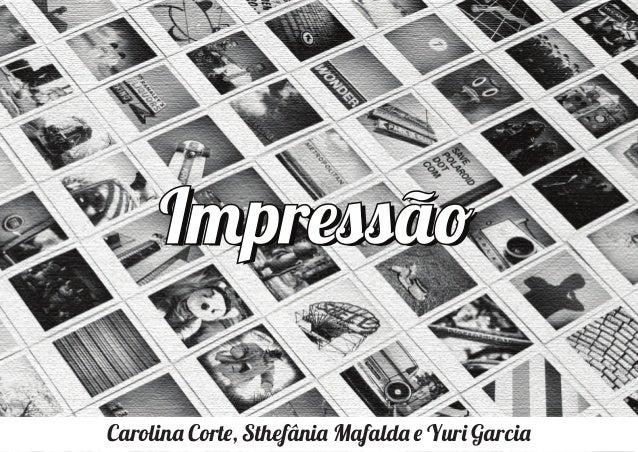 Carolina Corte, Sthefânia Mafalda e Yuri Garcia