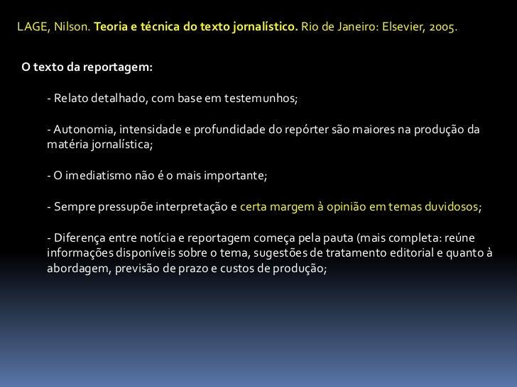 LAGE, Nilson. Teoria e técnica do texto jornalístico. Rio de Janeiro: Elsevier, 2005.<br />O texto da reportagem:<br /><ul...