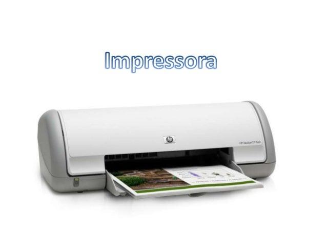 O que é Impressora?  • A impressora é um aparelho muito útil no dia  a dia de qualquer pessoa. Com ela é possível  imprimi...