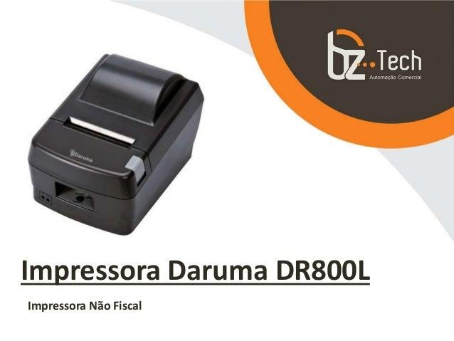 Impressora Daruma DR800L Impressora Não Fiscal