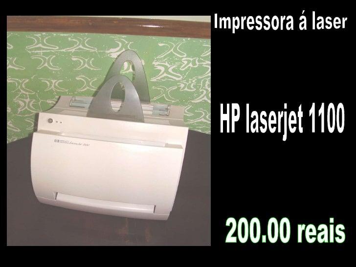 Impressora á laser HP laserjet 1100 200.00 reais