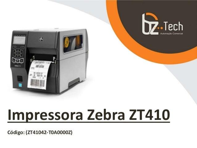 Impressora Zebra ZT410 Código: (ZT41042-T0A0000Z)
