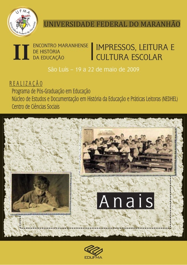 II ENCONTRO MARANHENSE DE HISTÓRIA DA EDUCAÇÃO impressos, leitura e cultura escolar