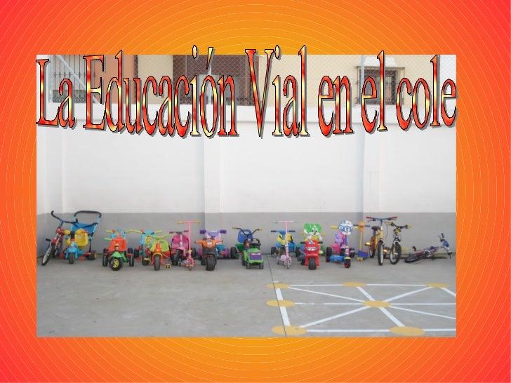 Nuestro objetivo es recordar cada año             nociones básicas de Educación Vial.             En este caso el alumnado...