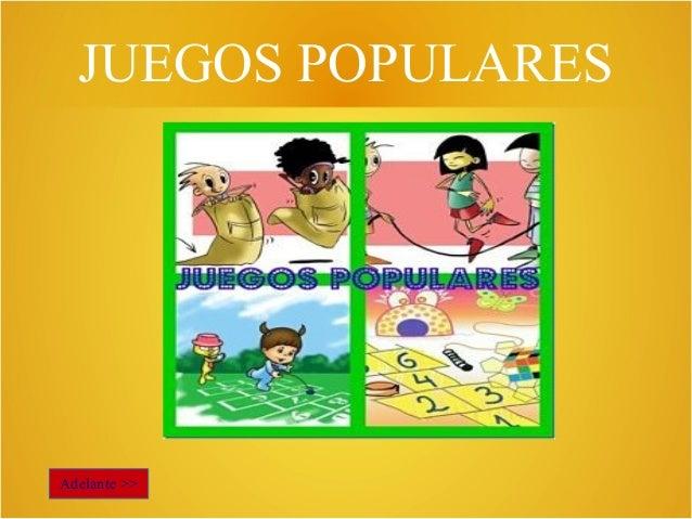 Adelante >> JUEGOS POPULARES