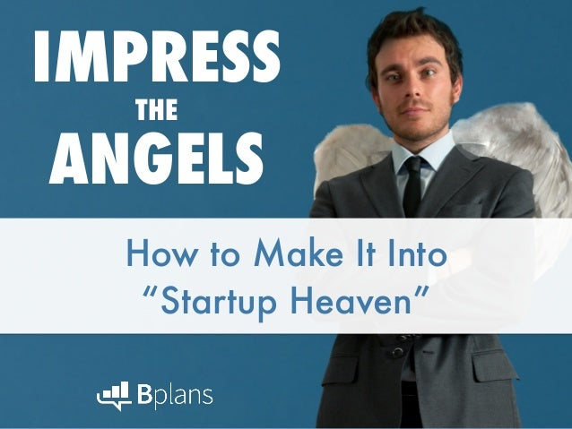 "How to Make It Into ""Startup Heaven"" IMPRESS THE ANGELS"