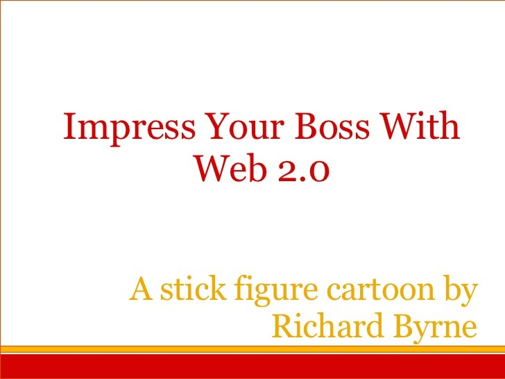 A stick figure cartoon by Richard Byrne Impress Your Boss With Web 2.0